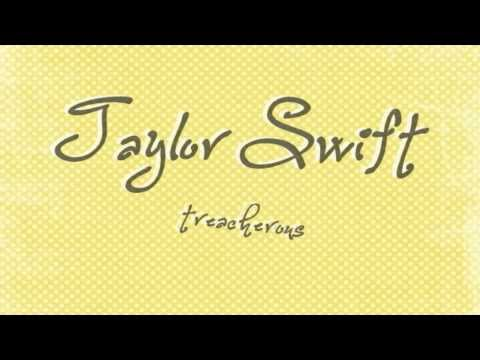Taylor Swift - Treacherous (lyrics)