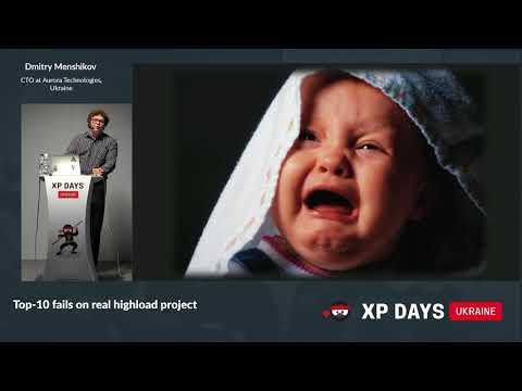 Top-10 fails on real highload project (Dmitry Menshikov, Ukraine)