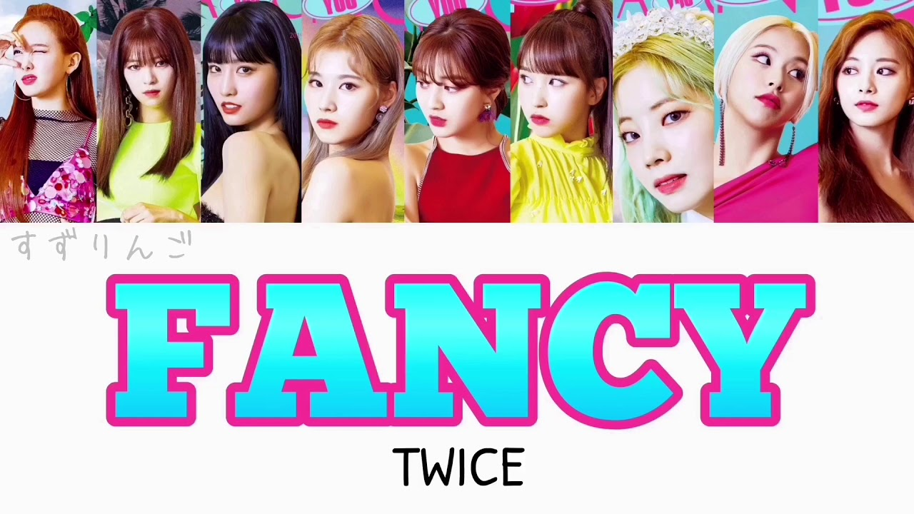 【TWICE (트와이스-トゥワイス)】FANCY(ファンシー)〈かなるび/歌詞/日本語訳〉 - YouTube
