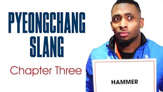 PyeongChang Slang | Chapter Three