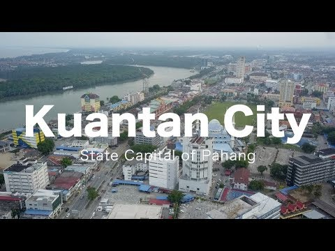 Kuantan City - The Pahang's State Capital