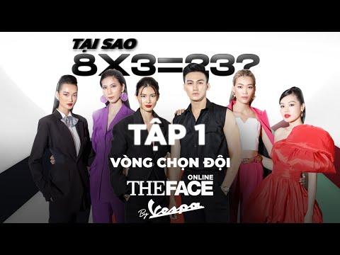 [OFFICIAL] TẬP 1 THE FACE ONLINE BY VESPA - VÒNG CHỌN ĐỘI - VÌ SAO 8 X 3 = 23?