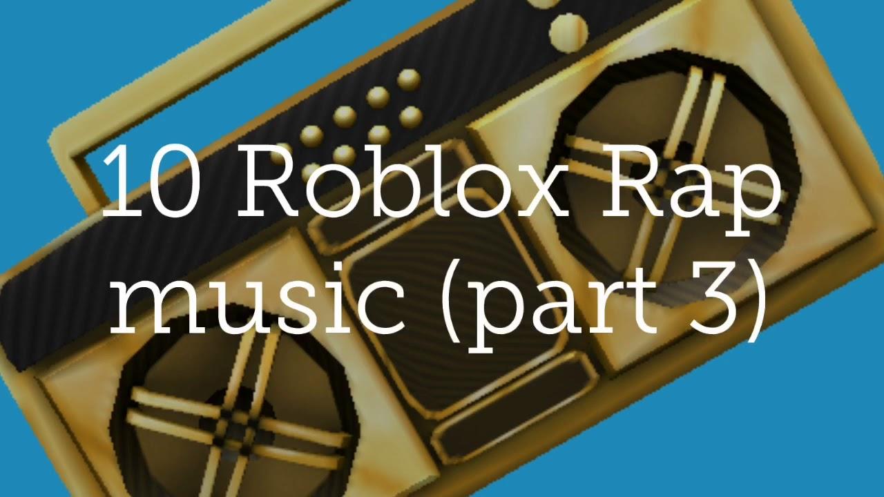 10 Roblox Rap Music Codes Part 3 Music Fury