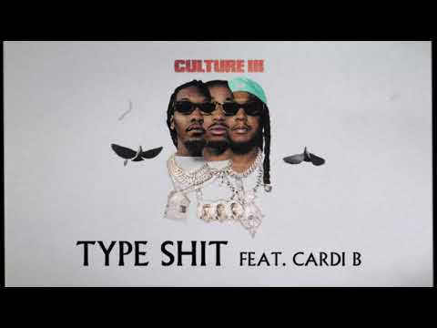 Migos Feat. Cardi B – Type Shit (Official Audio)