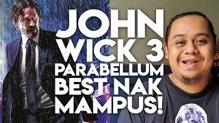[NON-SPOILER] JOHN WICK 3: PARABELLUM BEST NAK MAMPUS! MOVIE REVIEW MALAYSIA