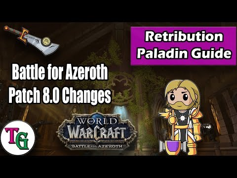 Retribution Paladin Guide for Patch 8.0 (Battle for Azeroth Pre-Patch)