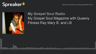 My Gospel Soul Magazine with Q…