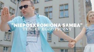 Tercet Egzotyczny - Nieposkromiona Samba (Official video)