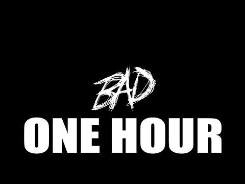 XXXTENTACION - BAD! (Audio) (1 Hour)