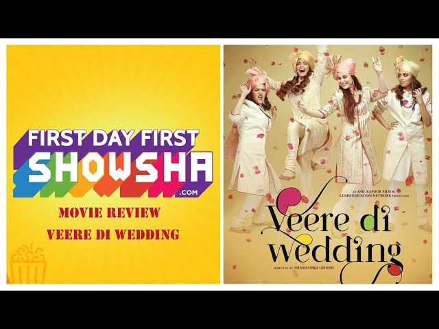 First Day First Showsha | Veere Di Wedding - Movie Review