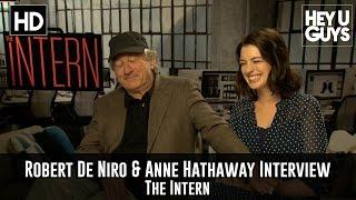 Exclusive: Robert De Niro & Anne Hathaway Interview - The Intern