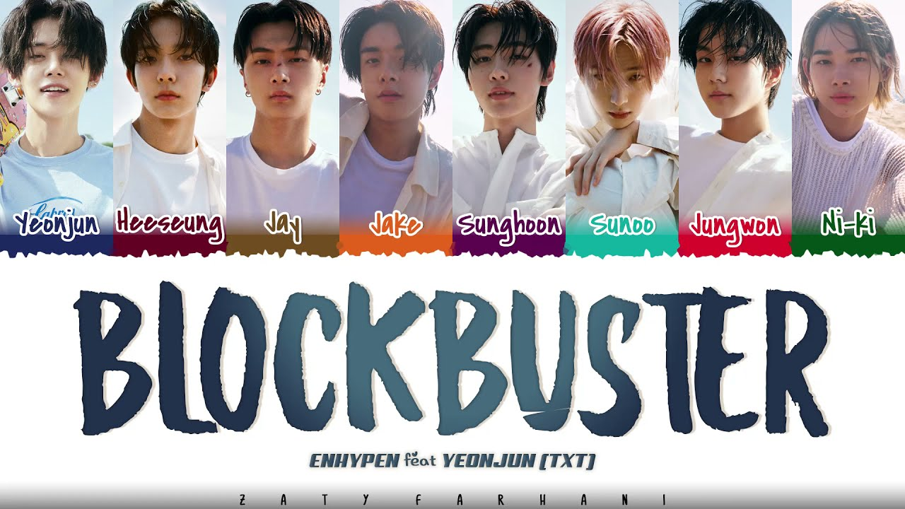 Download ENHYPEN - 'BLOCKBUSTER' [Feat YEONJUN of TXT] Lyrics [Color Coded_Han_Rom_Eng]
