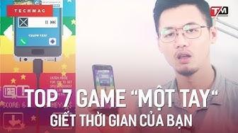 """Top 7 Game """"Một tay"""" giết thời gian đệ nhất thiên hạ ?⚡?"""