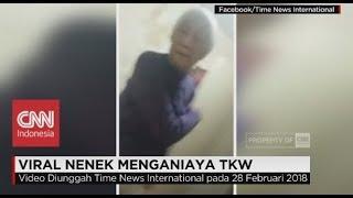 Viral! Nenek Menganiaya TKW Indonesia