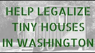 Help Legalize Tiny Houses In Wa!