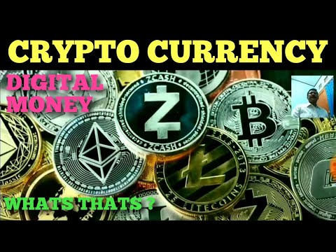 CRYPTO CURRENCY, DIGITAL MONEY, WHATS THATS ?