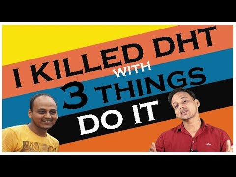 DHT KILLER AWESOME || I BENEFITTED HUGELY WITH THIS || HAIR TRANSPLANT IN INDIA (2018)||