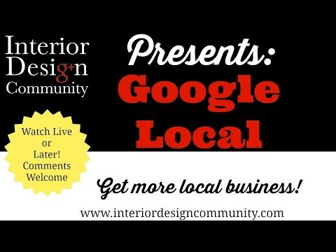 GOOGLE LOCAL presented by the Interior Design Community