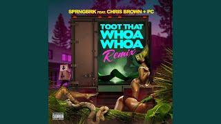 Toot That Whoa Whoa (feat. Chris Brown & PC)