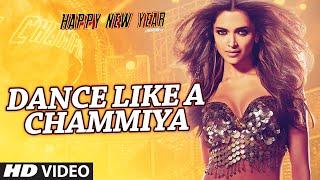 """Dance Like a Chammiya"" Video Song   Happy New Year   Shah Rukh Khan   T-SERIES"
