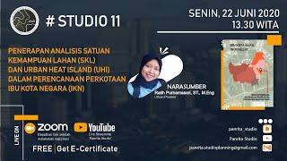 Studio 11 Panrita Penerapan Analisis SKL dan UHI dalam Perencanaan Perkotaan IKN