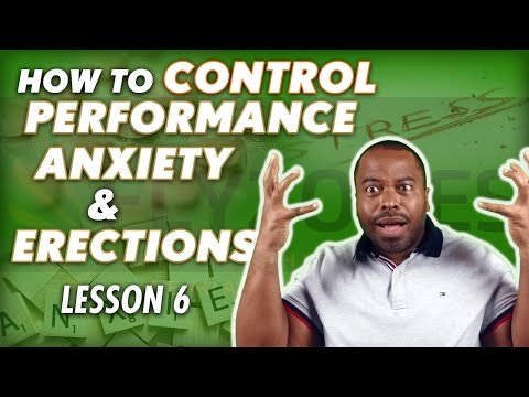 How To Control Performance Anxiety & Erections