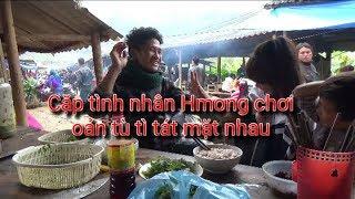 DTVN - Vào chợ ăn phở gặp cặp đôi Hmong yêu nhau chơi oản tù tì