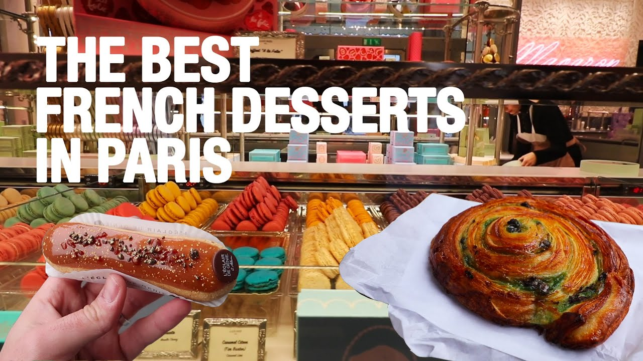The Best French Desserts And Bakeries To Try In Paris French Desserts Youtube