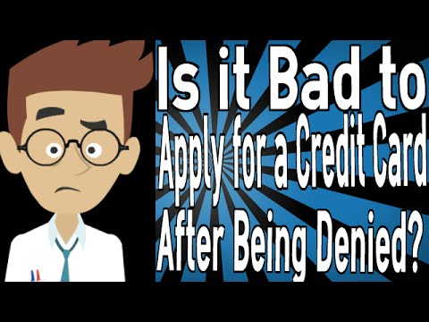 Is It Bad To Apply For Credit Card After Being Denied