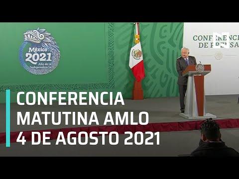 AMLO Conferencia Hoy / 4 de Agosto 2021