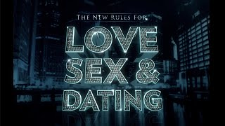 The New Rules of Love Sex & Dating Week 1