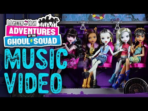 Adventures of the Ghoul Squad Music Video | Monster High