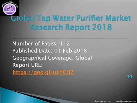 Tap Water Purifier Market in Global Industry: Analysis, Insights, Research