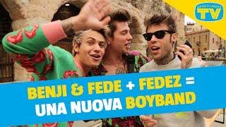 Benji & Fede con Fedez: «Facciamo una boyband insieme»