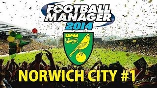 Football Manager 2014   Norwich City Career   Part 1   YOU ASKED FOR THIS!