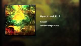 Hymn to Kali, Pt. 3