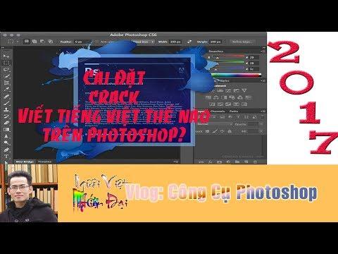 Photoshop CS6 Cracked 2017-Tiếng Việt trên photoshop!