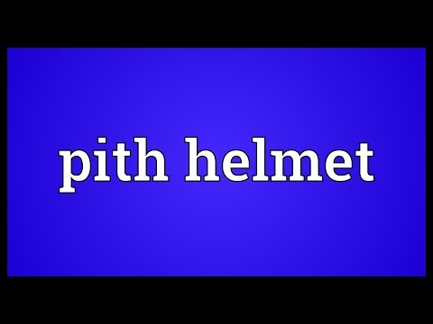 Pith helmet Meaning