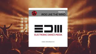 Iklektrik - Ride Like The Wind (Original Mix)