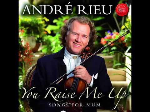 André Rieu - You Raise Me Up