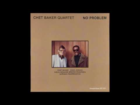 Chet Baker Quartet ‎– No Problem (1980) [CD edition]
