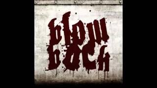 Blowback - Worldwide Hate ft. Bryan (Drowning)