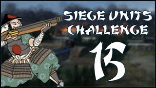 LATE GAME ARMIES - Hojo (Challenge: Siege Units Only) - Total War: Shogun 2 - Ep.15!