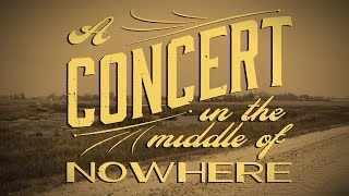 The Church Presents: A Concert In The Middle Of Nowhere