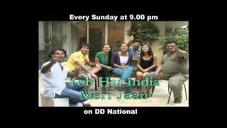 YEH HAI INDIA MERI JAAN - EVERY SUNDAY - 9:00 PM - ON DD NATIONAL