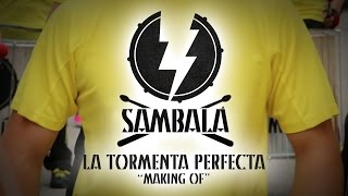 Batucada Sambalá - La Tormenta Perfecta - Making of