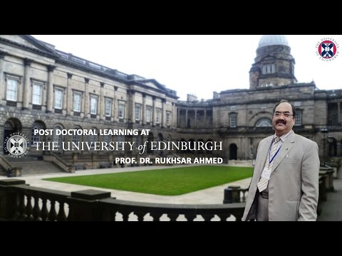 Post Doctoral Learning at University of Edinburgh, UK | Prof. Dr. Rukhsar Ahmed