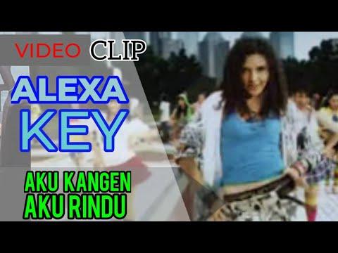 Alexa Key - Aku Kangen Aku Rindu.flv