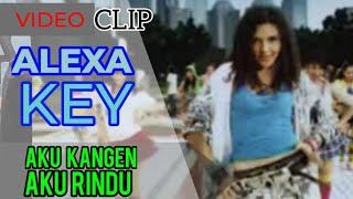 Gambar cover Alexa Key - Aku Kangen Aku Rindu.flv