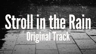 Stroll in the Rain (Original Track)